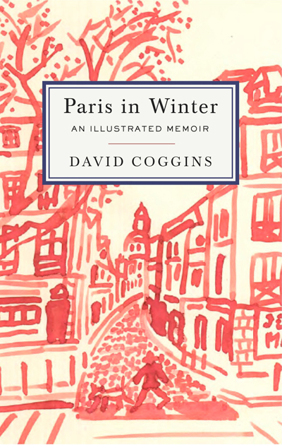 <em>Paris in Winter</em> An Illustrated Memoir