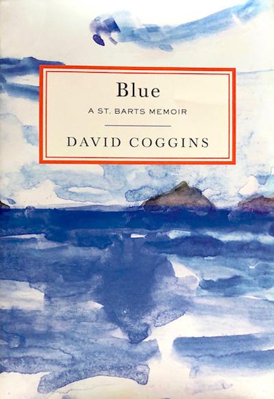 <em>Blue: A St. Barts Memoir </em>